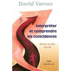 Interprèter et comprendre les coincidences - Donner un sens à sa vie