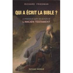 Qui a écrit la Bible ? La prodigieuse quête des auteurs de l'Ancien testament