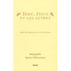 Dieu, Jésus et les autres - Petit dictionnaire de rattrapage
