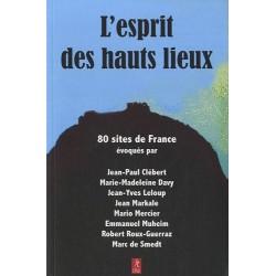 L'esprit des hauts lieux - 80 sites de France évoqués par...
