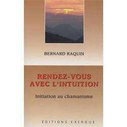 Rendez-vous avec l'intuition - Initiation au chamanisme