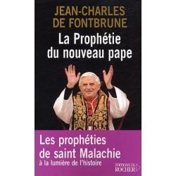 La Prophétie du nouveau pape - Les prophéties de saint Malachie à la lumière de l'histoire