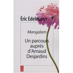 Mangalam - Un parcours auprès d'Arnaud Desjardins