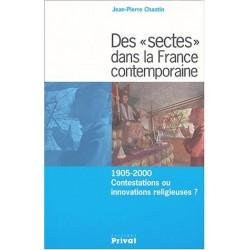 """Des """"sectes"""" dans la France contemporaine - 1905-2000 Contestations ou innovations religieuses ?"""