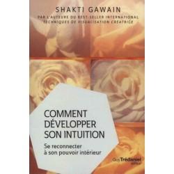 Comment développer son intuition - Se reconnecter à son pouvoir intérieur