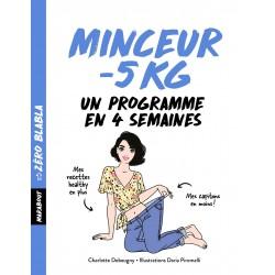 Minceur -5 KG - Un programme en 4 semaines
