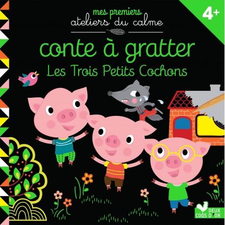 Mes premiers ateliers du calme - Conte à gratter - Les 3 petits cochons