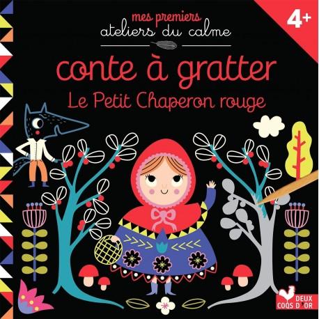 Mes premiers ateliers du calme - Conte à gratter Le Petit Chaperon rouge