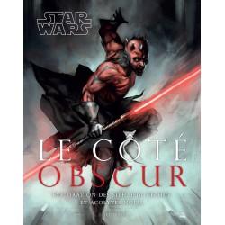 Star Wars - Le côte obscur - Exploration des Sith, Jedi déchus et acolytes noirs