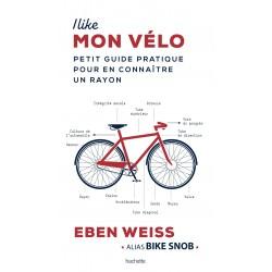 I like mon vélo - Petit guide pratique pour en connaître un rayon