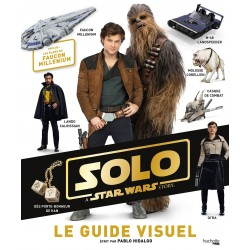 Solo - A Star Wars Story - Le guide visuel