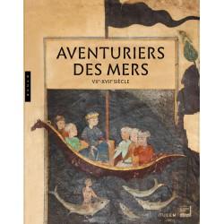 Aventuriers des mers - VIIe-XVIIe siècle