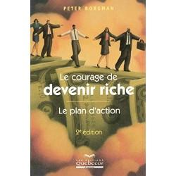 Le courage de devenir riche - Le plan d'action - 2e édition