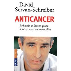 Anticancer - Prévenir et lutter grâce à nos défenses naturelles