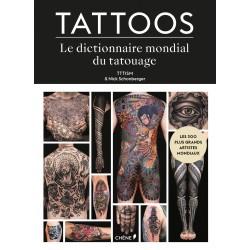 Tattoos - Le Dictionnaire mondial du tatouage - Les 300 plus grands artistes mondiaux