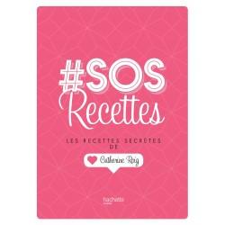 SOS recettes - Les recettes secrètes de Catherine Roig