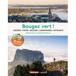 Bougez vert ! Jardins, visites, balades, randonnées en France
