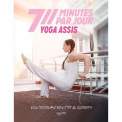 7 minutes par jour - Yoga assis - Mon programme bien-être au quotidien