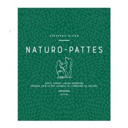Naturo-pattes - Chats, chiens, lapins, rongeurs - Prendre soins de nos animaux de compagnie au naturel