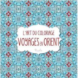 L'art du coloriage - Voyages en Orient