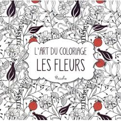 L'art du coloriage - Les fleurs