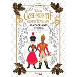 Art thérapie - Casse-Noisette et les quatre royaumes - Disney - 60 coloriages anti-stress