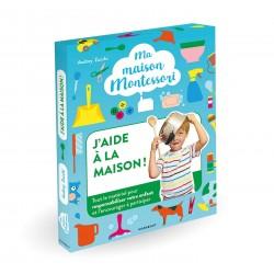 Ma maison Montessori - J'aide à la maison - Toute le matériel pour responsabiliser votre enfant et l'encourager à participer
