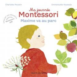 Ma journée Montessori - 4 - Maxime va au parc