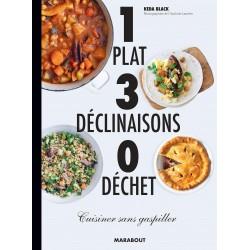1 plat, 3 déclinaisons, 0 déchet - Cuisiner sans gaspiller