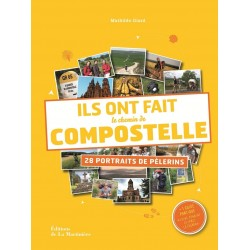 Ils ont fait le chemin de Compostelle - 28 portraits de pèlerins + 1 guide pratique