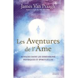 Les Aventures de l'âme - Voyages dans les dimensions physiques et spirituelles