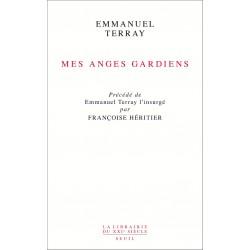 """Mes anges gardiens - Précédé de """"Emmanuel Terray l'insurgé"""" par Françoise Héritier"""
