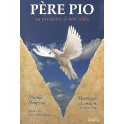 Père Pio, sa présence à nos côtés - Messages et visions reçus 2012 à 2016