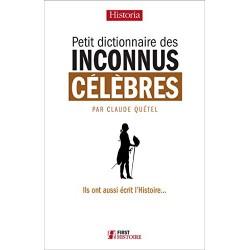 Petit dictionnaire des inconnus célèbres - Ils ont aussi écrit l'Histoire…