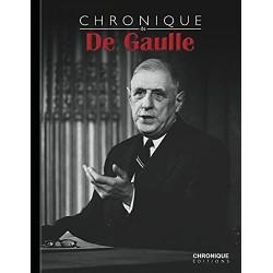 Chronique de l'Histoire - Chronique de De Gaulle