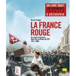 La France rouge - Un siècle d'histoire dans les archives du PCF 1871-1989