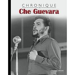 Chronique de l'Histoire - Chronique de Che Guevara
