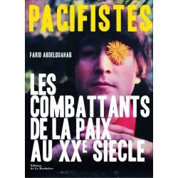 Pacifistes - Les Combattants de la paix du XXe siècle