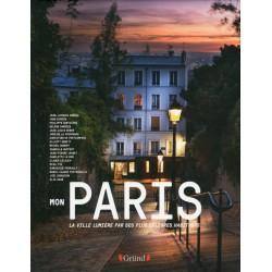 Mon Paris - La Ville Lumière par ses plus célèbres habitants