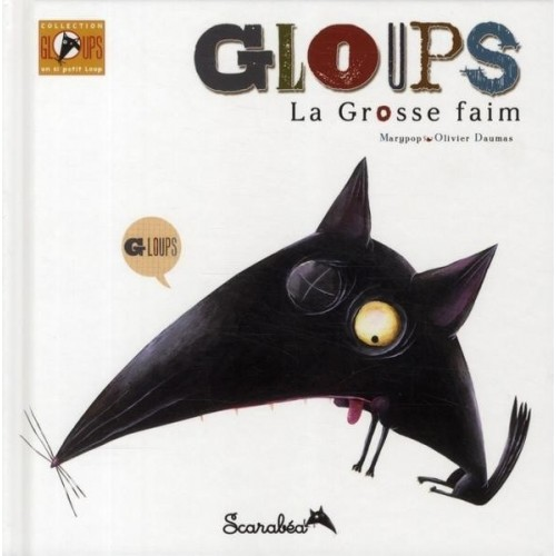 Gloups - La grosse faim