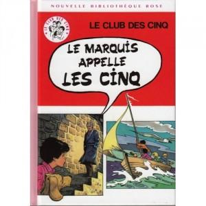 Le marquis appelle les Cinq - Nouvelle Bibliothèque Rose
