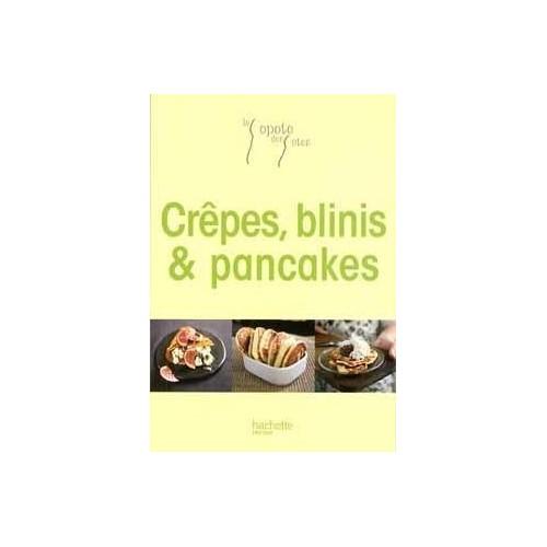 La popote des potes - Crêpes, blinis & pancakes
