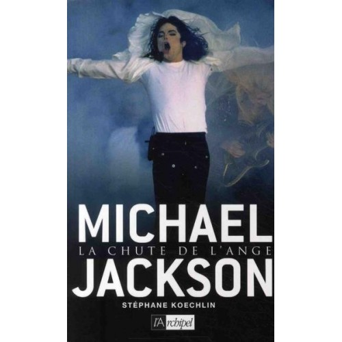 Michael Jackson - La Chute de l'Ange
