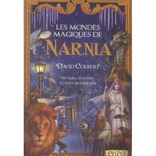 Les mondes magiques de Narnia - Mythes, légendes et faits historiques