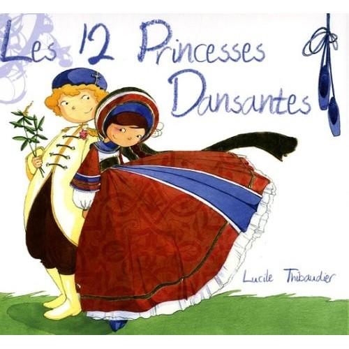 Les 12 princesses dansantes + 1 CD audio