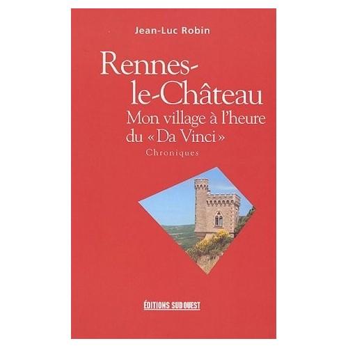 """Rennes-le-Château - Mon village à l'heure du """"Da vinci"""""""