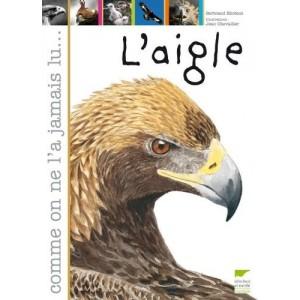 L'aigle - Comme on ne l'a jamais lu...