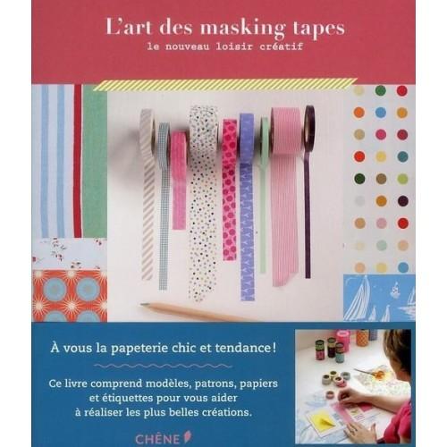 L'art des masking tapes - Le nouveau loisir créatif