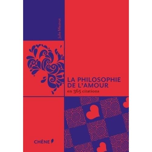 La philosophie de l'amour en 365 citations