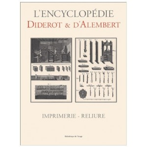 L'encyclopédie Diderot et D'Alembert - Imprimerie-Reliure